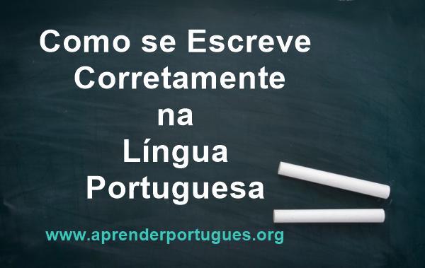 como se escreve corretamente na lingua portuguesa